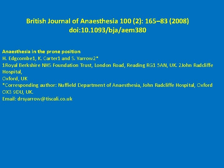 British Journal of Anaesthesia 100 (2): 165– 83 (2008) doi: 10. 1093/bja/aem 380 Anaesthesia