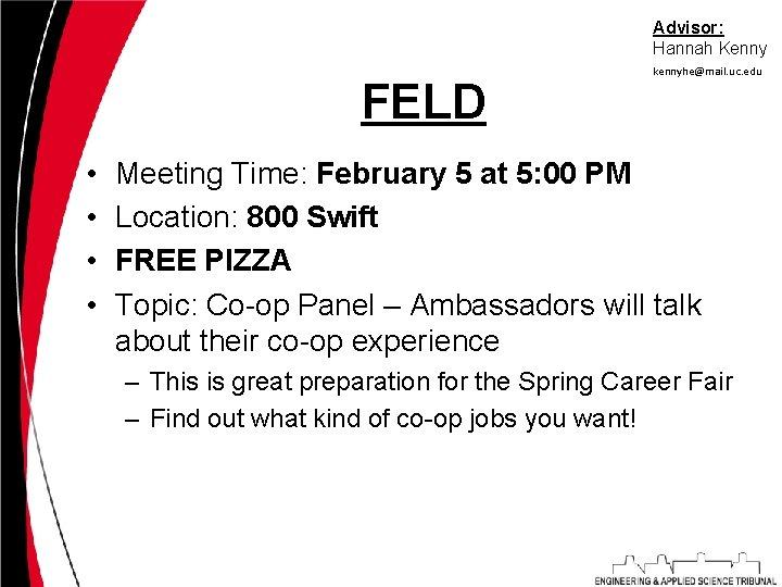 Advisor: Hannah Kenny FELD • • kennyhe@mail. uc. edu W Meeting Time: February 5