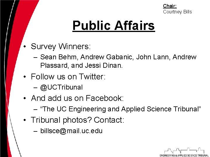 Chair: Courtney Bills Public Affairs • Survey Winners: – Sean Behm, Andrew Gabanic, John