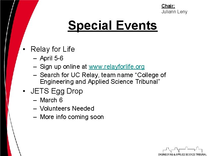 Chair: Juliann Leny Special Events • Relay for Life – April 5 -6 –