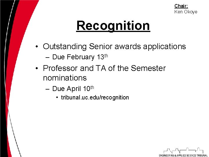 Chair: Ken Okoye Recognition • Outstanding Senior awards applications – Due February 13 th