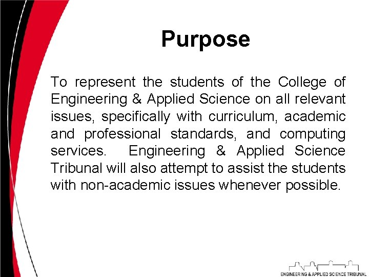 Purpose To represent the students of the College of Engineering & Applied Science on