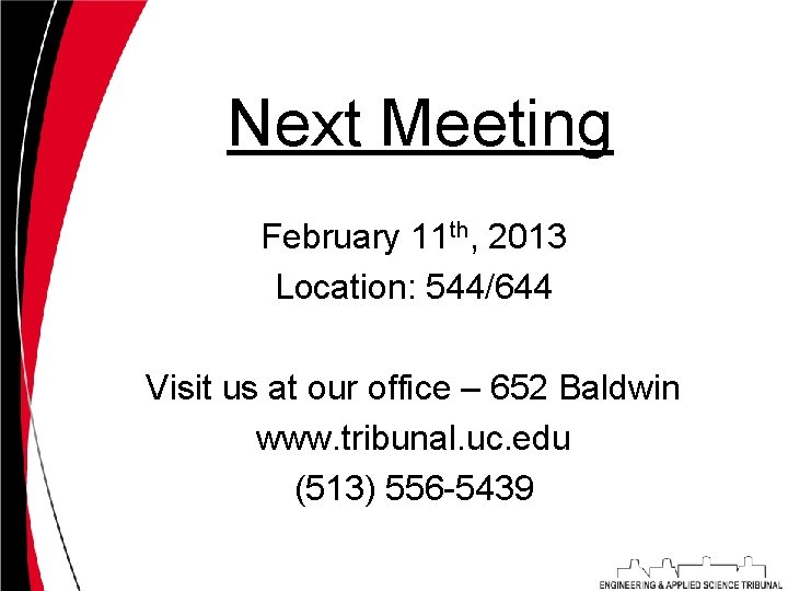 Next Meeting February 11 th, 2013 Location: 544/644 Visit us at our office –
