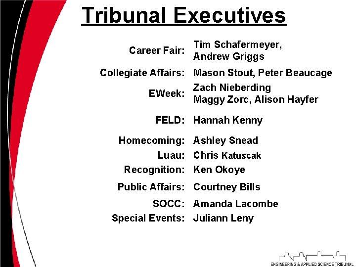Tribunal Executives Career Fair: Tim Schafermeyer, Andrew Griggs Collegiate Affairs: Mason Stout, Peter Beaucage