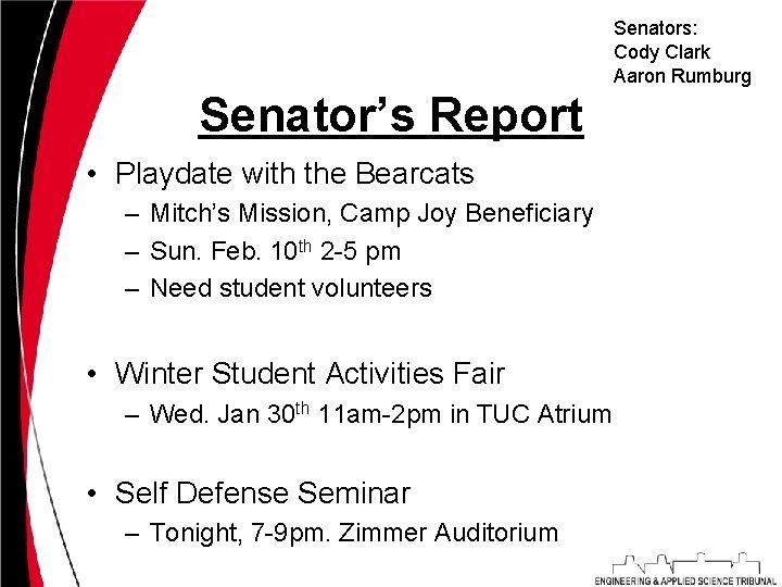 Senators: Cody Clark Aaron Rumburg Senator's Report • Playdate with the Bearcats – Mitch's