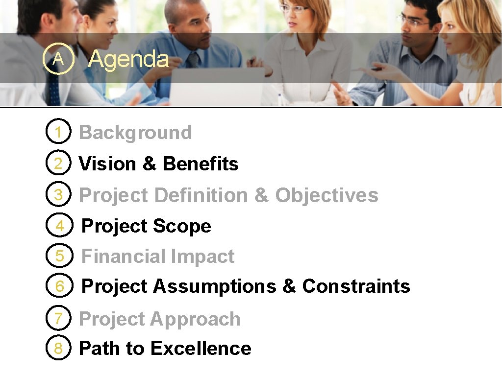 A Agenda 1 Background 2 Vision & Benefits 3 6 Project Definition & Objectives
