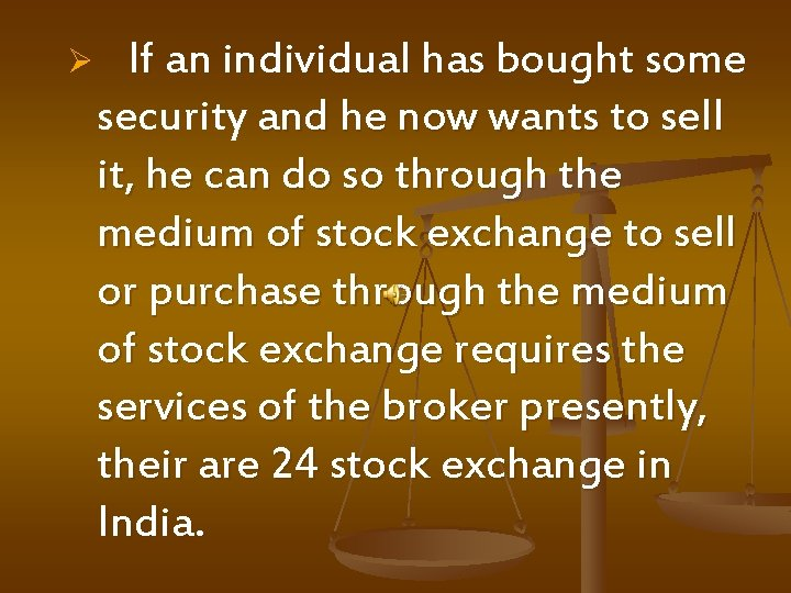 Ø If an individual has bought some security and he now wants to sell