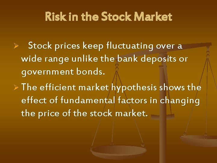 Risk in the Stock Market Ø Stock prices keep fluctuating over a wide range