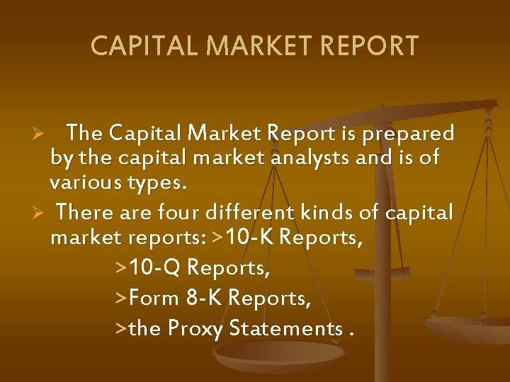 CAPITAL MARKET REPORT Ø The Capital Market Report is prepared by the capital market