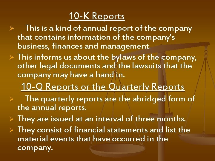 10 -K Reports Ø Ø This is a kind of annual report of the