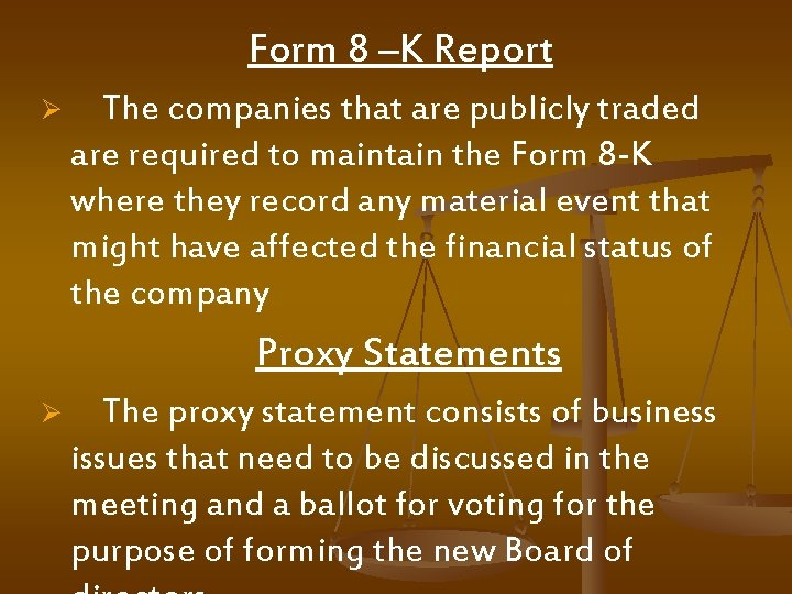 Form 8 –K Report Ø The companies that are publicly traded are required