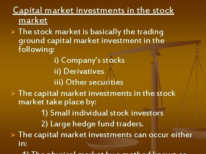 Capital market investments in the stock market The stock market is basically the trading