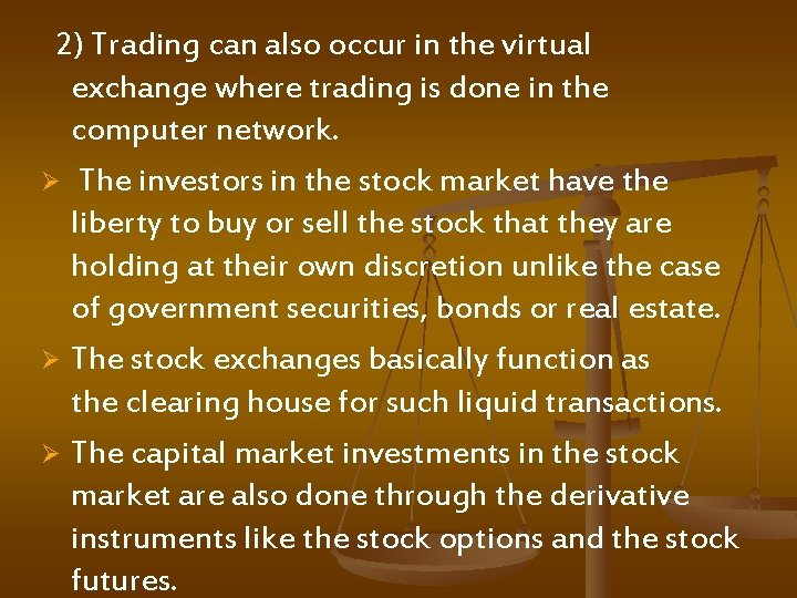 2) Trading can also occur in the virtual exchange where trading is done