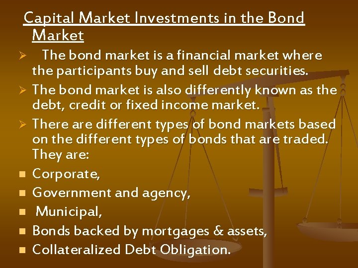 Capital Market Investments in the Bond Market The bond market is a financial market