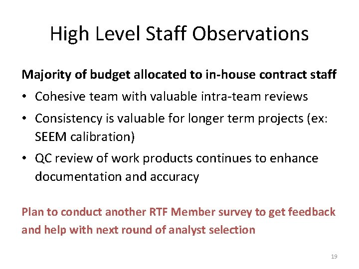 High Level Staff Observations Majority of budget allocated to in-house contract staff • Cohesive