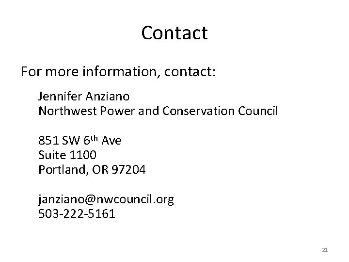 Contact For more information, contact: Jennifer Anziano Northwest Power and Conservation Council 851 SW