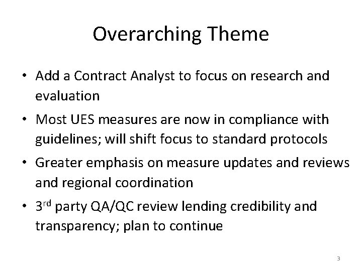 Overarching Theme • Add a Contract Analyst to focus on research and evaluation •