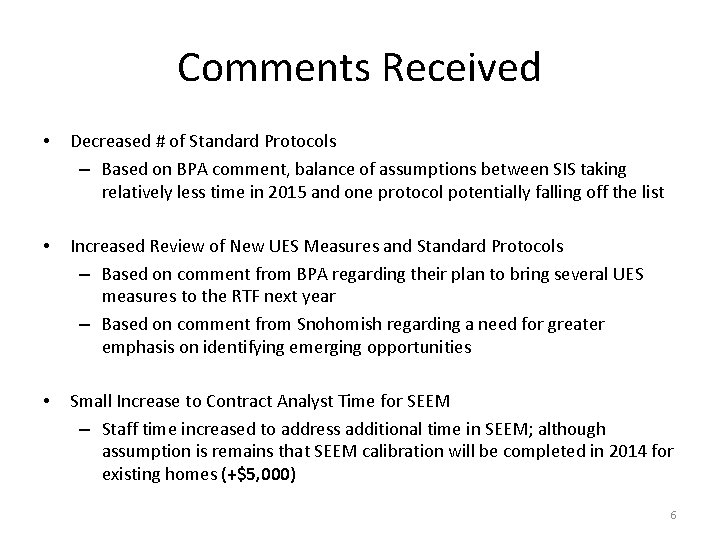 Comments Received • Decreased # of Standard Protocols – Based on BPA comment, balance