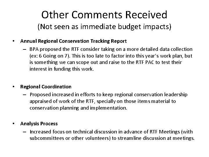 Other Comments Received (Not seen as immediate budget impacts) • Annual Regional Conservation Tracking