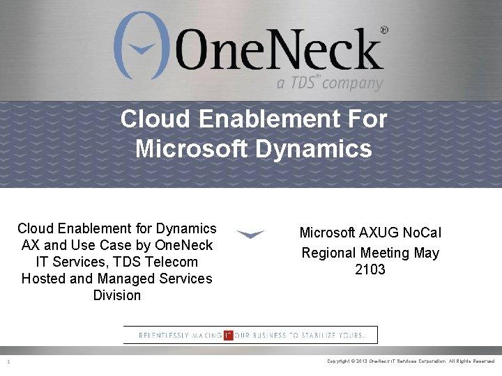 Cloud Enablement For Microsoft Dynamics Cloud Enablement for Dynamics AX and Use Case by