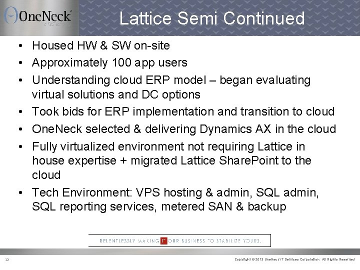 Lattice Semi Continued • Housed HW & SW on-site • Approximately 100 app users