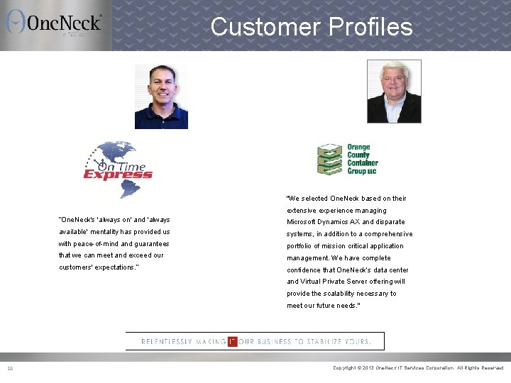 Customer Profiles Tim Sisung VP, Logistics Kevin Mc. Donnell Chief Financial and Administrative Officer