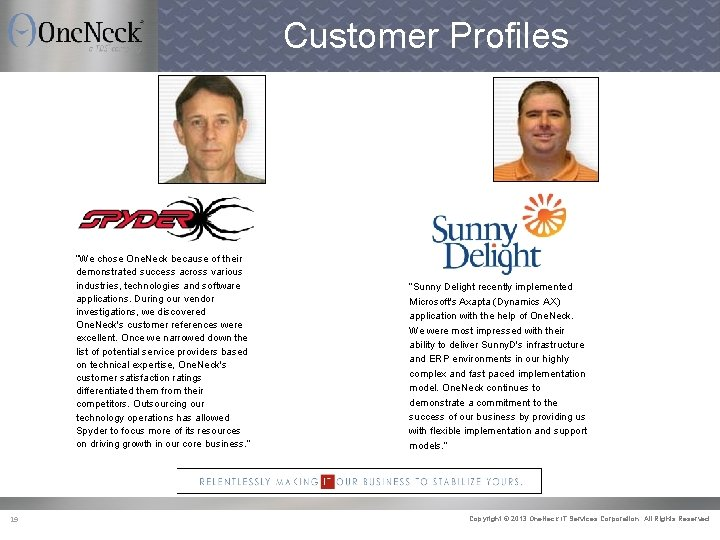 Customer Profiles Kevin Smith Mike Kennedy CHIEF INFORMATION OFFICER DIRECTOR, GLOBAL INFORMATION TECHNOLOGY SOLUTIONS