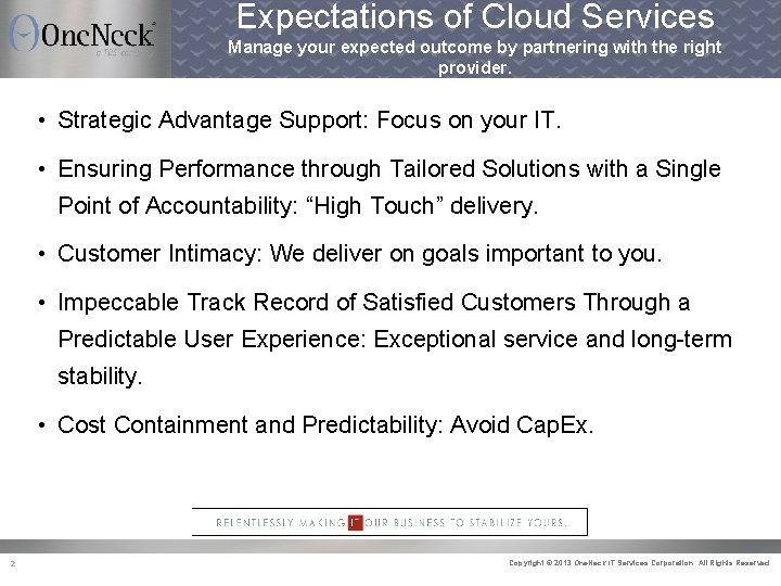 Expectations of Cloud Services Manage your expected outcome by partnering with the right provider.