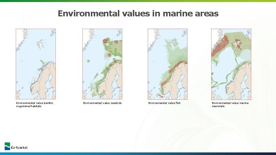 Environmental values in marine areas Environmental value benthic organisms/habitats Environmental value seabirds Environmental value