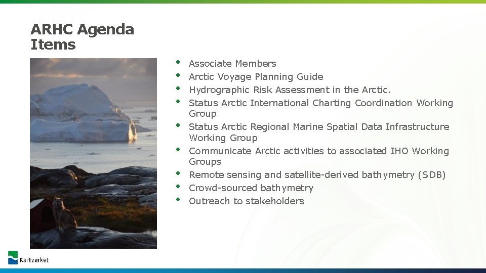 ARHC Agenda Items • • • Associate Members Arctic Voyage Planning Guide Hydrographic Risk