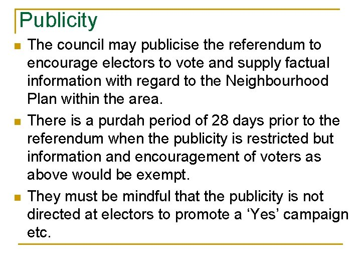 Publicity n n n The council may publicise the referendum to encourage electors to