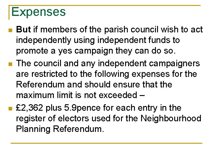Expenses n n n But if members of the parish council wish to act