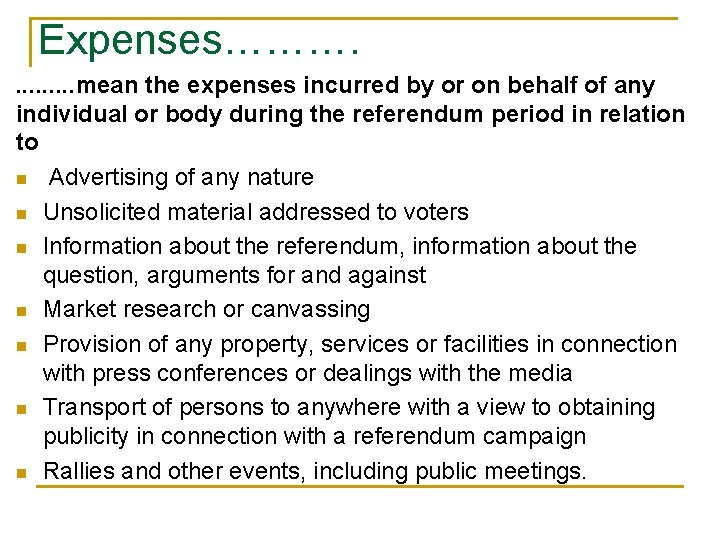 Expenses………. . mean the expenses incurred by or on behalf of any individual or