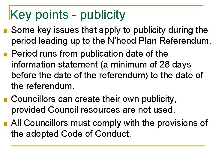 Key points - publicity n n Some key issues that apply to publicity during
