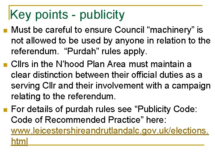 """Key points - publicity n n n Must be careful to ensure Council """"machinery"""""""