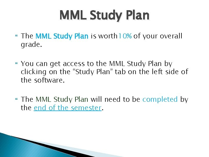 MML Study Plan The MML Study Plan is worth 10% of your overall grade.