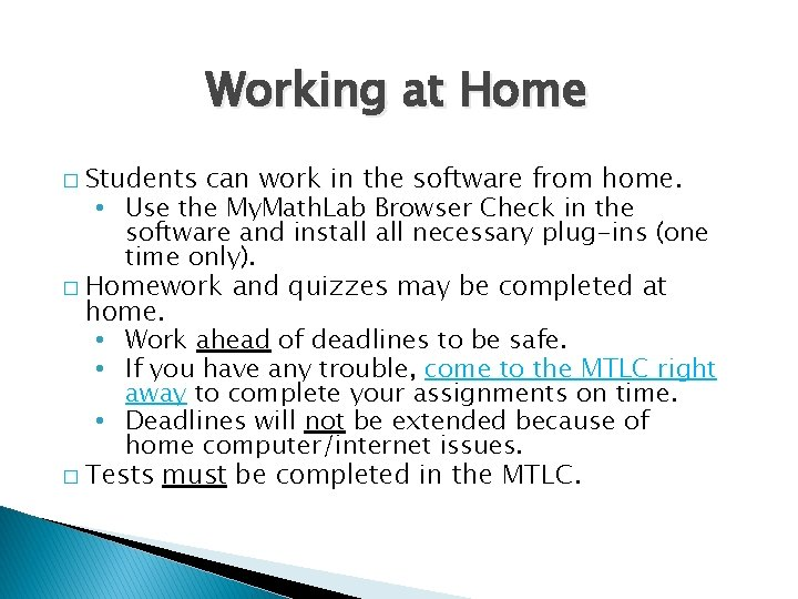Working at Home � Students can work in the software from home. • Use