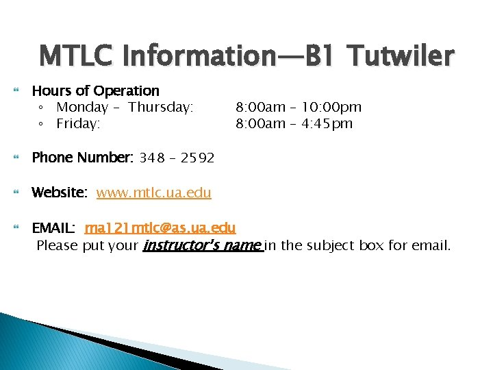 MTLC Information—B 1 Tutwiler Hours of Operation ◦ Monday – Thursday: ◦ Friday: Phone