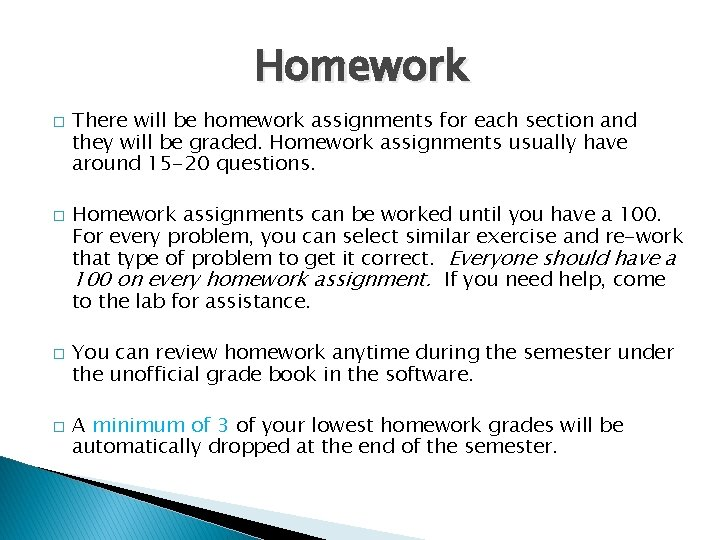 Homework � � There will be homework assignments for each section and they will