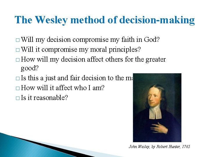 The Wesley method of decision-making � Will my decision compromise my faith in God?