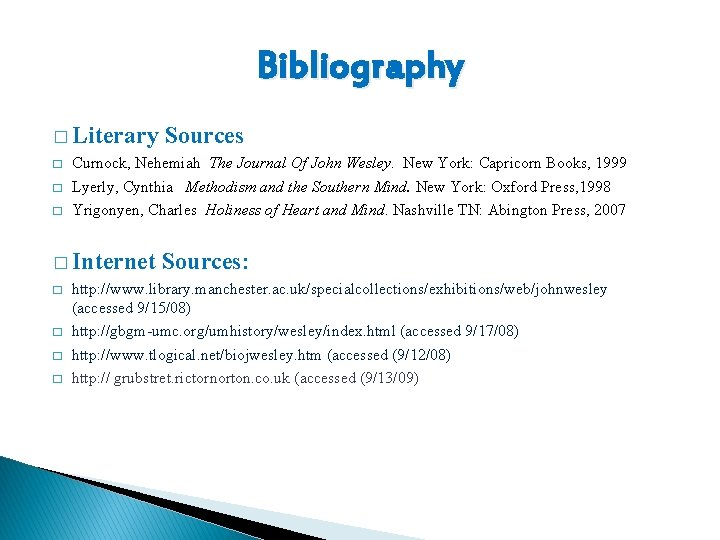 Bibliography � Literary Sources � Curnock, Nehemiah The Journal Of John Wesley. New York: