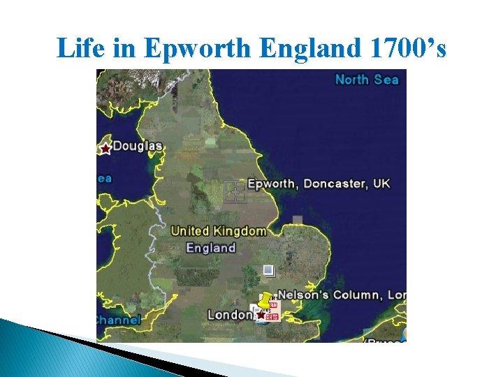 Life in Epworth England 1700's