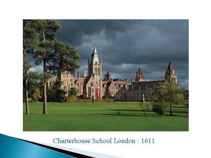 Charterhouse School London : 1611