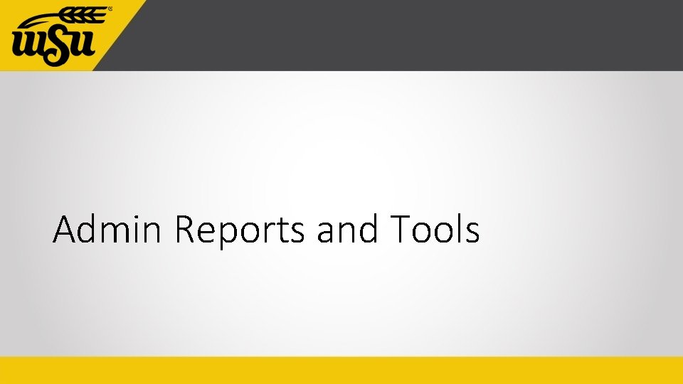 Admin Reports and Tools