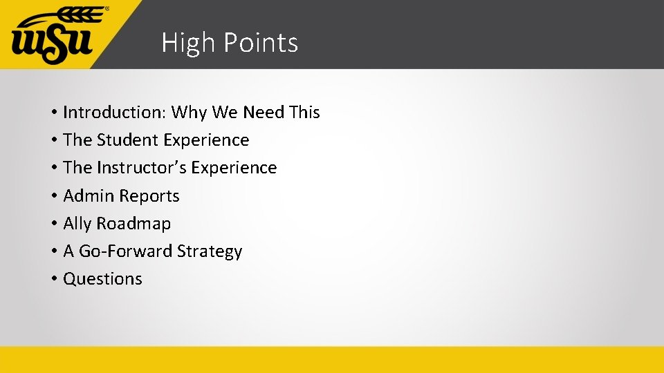 High Points • Introduction: Why We Need This • The Student Experience • The