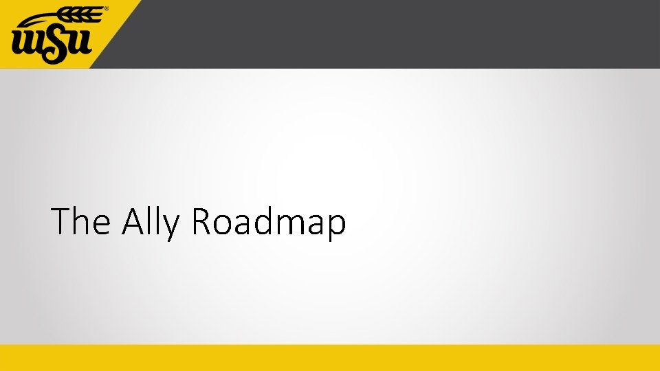 The Ally Roadmap