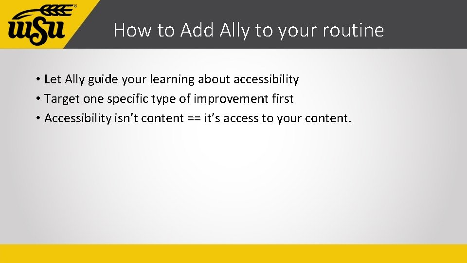 How to Add Ally to your routine • Let Ally guide your learning about
