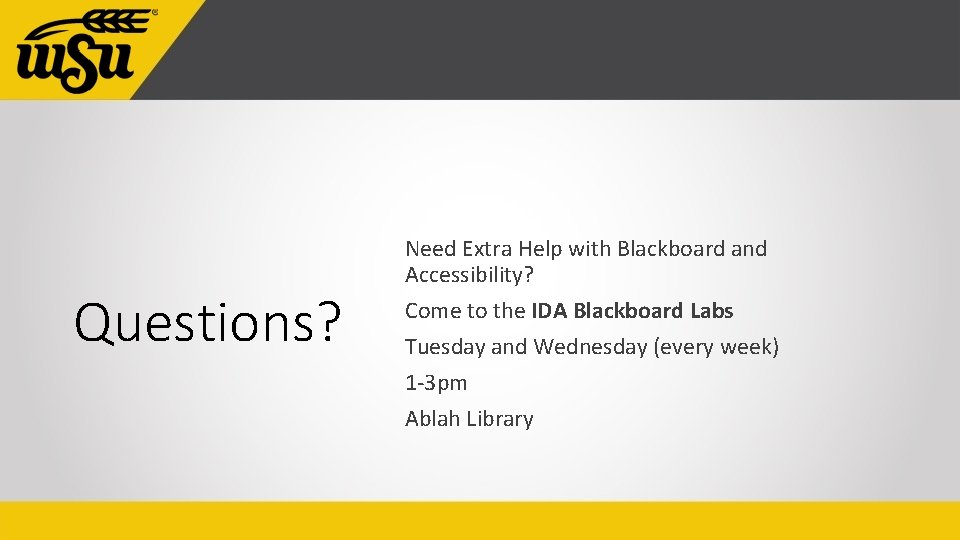 Questions? Need Extra Help with Blackboard and Accessibility? Come to the IDA Blackboard Labs