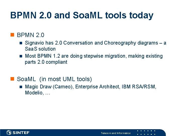 BPMN 2. 0 and Soa. ML tools today BPMN 2. 0 Signavio has 2.