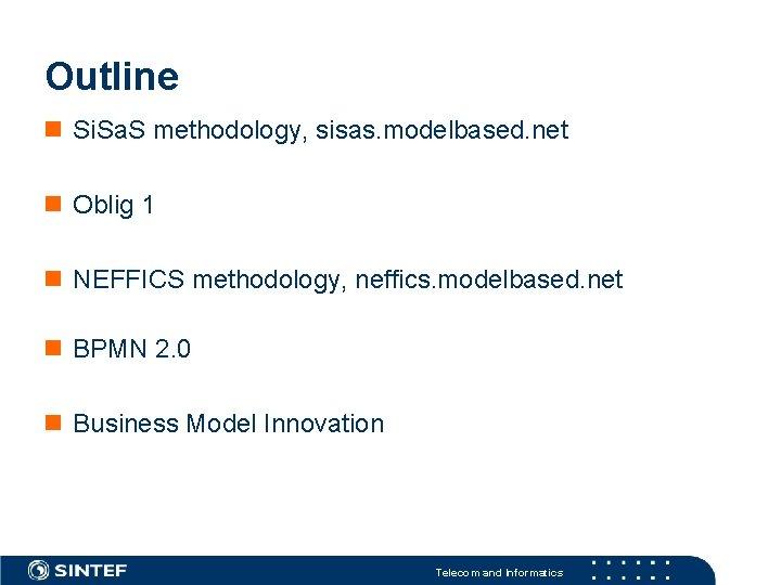 Outline Si. Sa. S methodology, sisas. modelbased. net Oblig 1 NEFFICS methodology, neffics. modelbased.